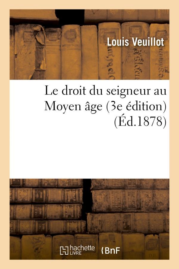 le droit du seigneur au moyen age (3e edition)