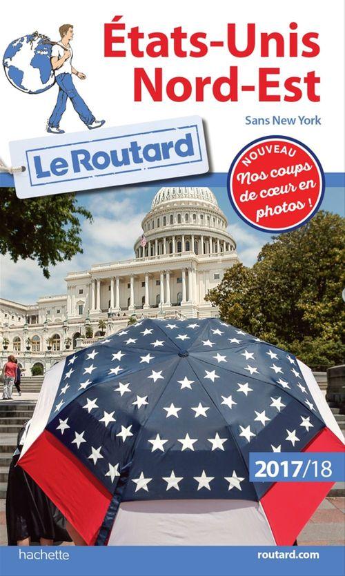 Guide du Routard ; Etats-Unis nord-est (édition 2017/2018)