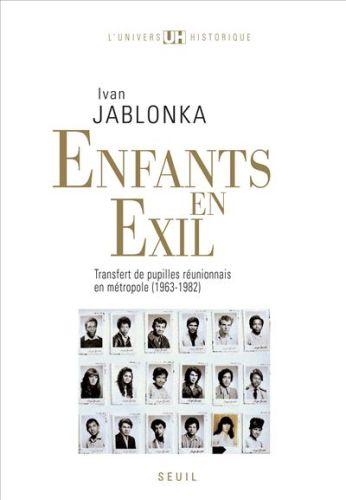 Enfants en exil ; transfert de pupilles réunionnais en métropole (1963-1982)