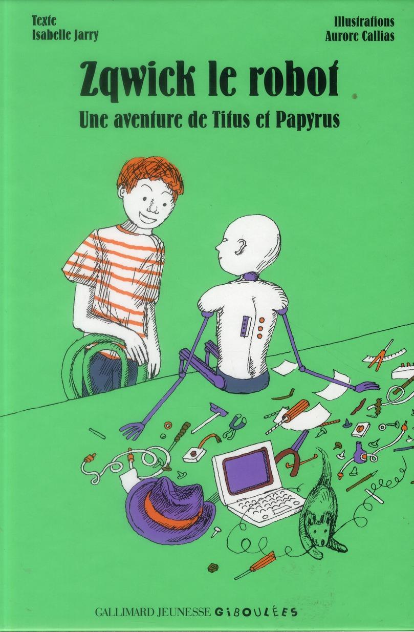 ZQWICK le robot ; une aventure de Titus et Papyrus