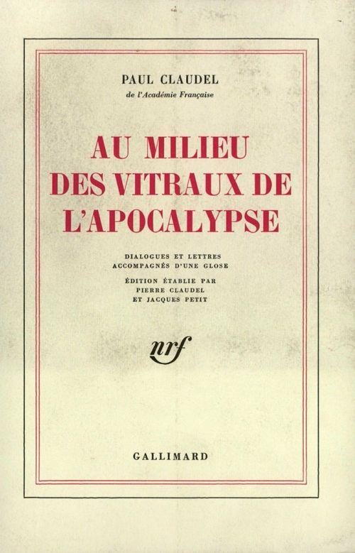 Au milieu des vitraux de l'apocalypse ; dialogues et lettres accompagnés d'une glose
