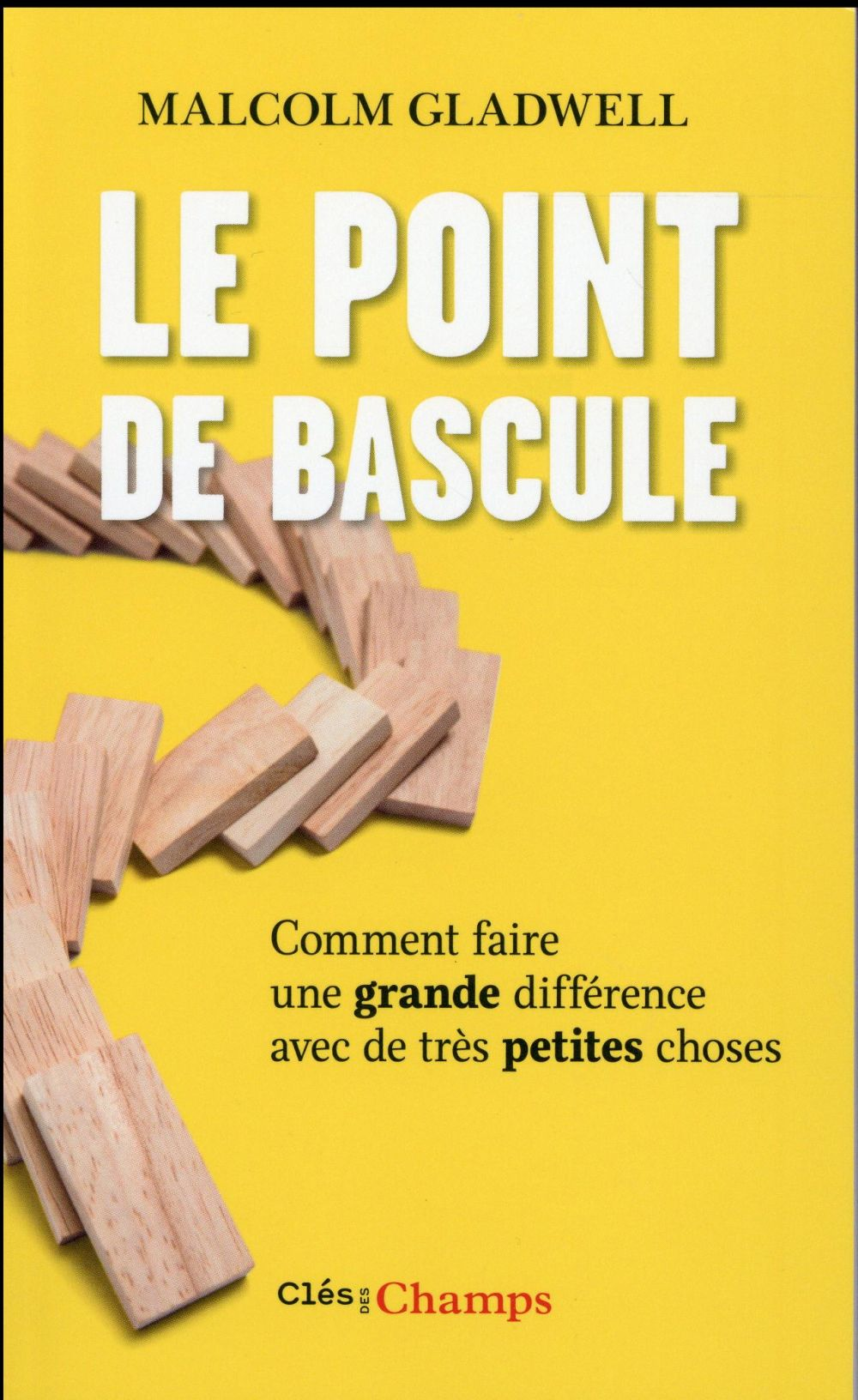 LE POINT DE BASCULE - COMMENT FAIRE UNE GRANDE DIFFERENCE AVEC DE TRES PETITES CHOSES