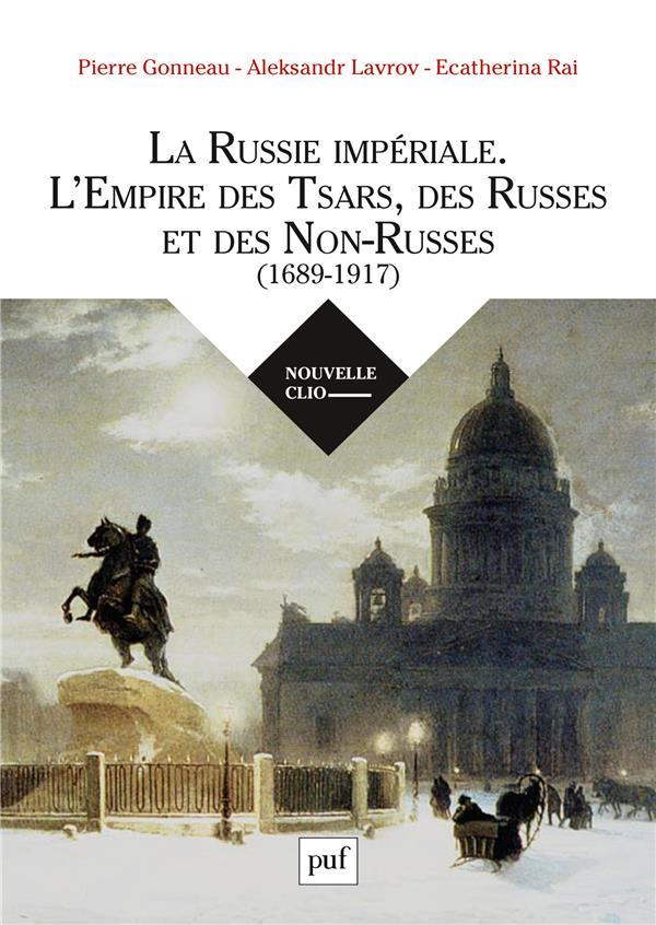 La Russie impériale, l'empire des tsars, des russes et des non-russes (1689-1917)