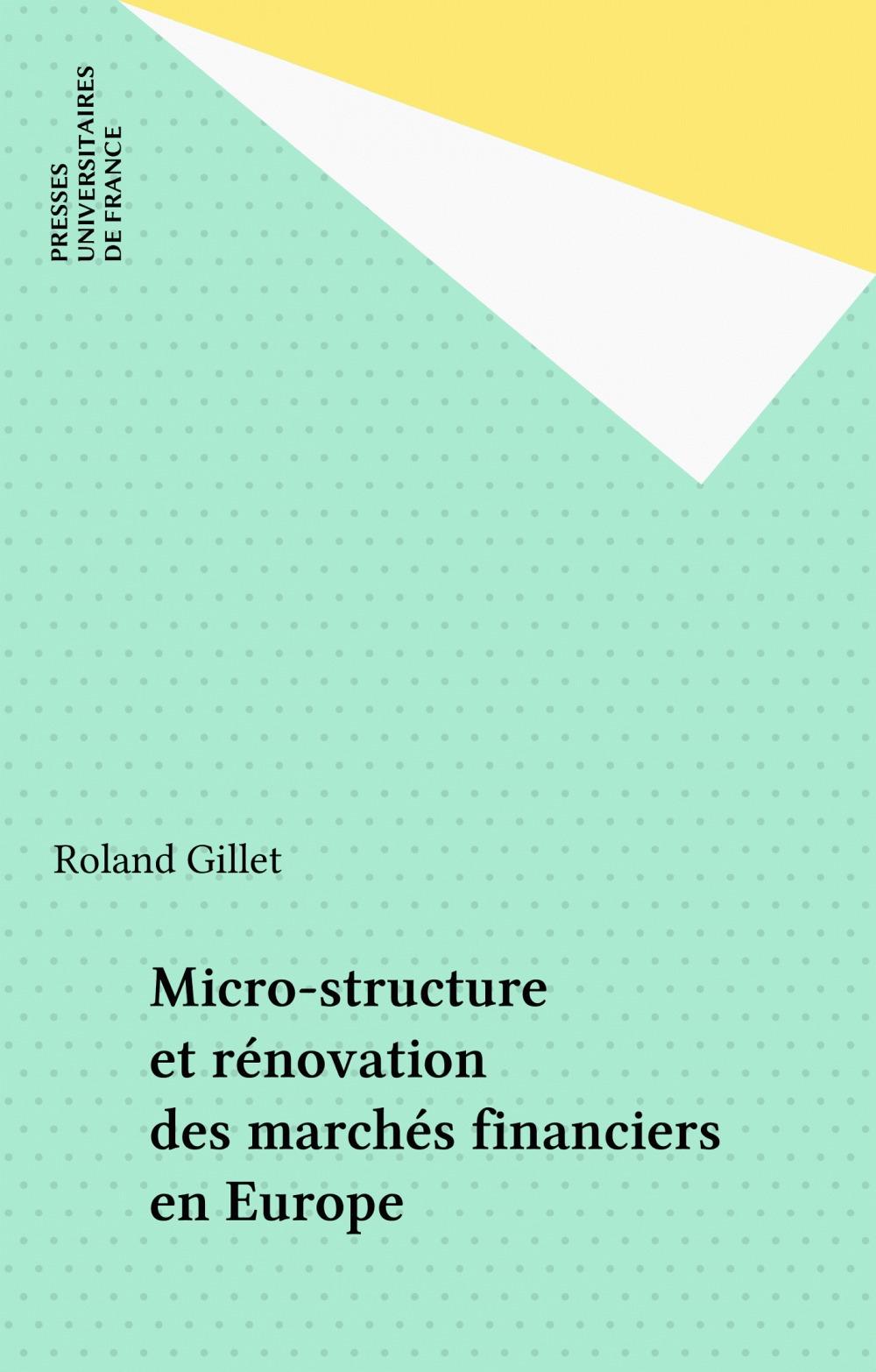 Micro-structure et rénovation des marchés financiers en Europe