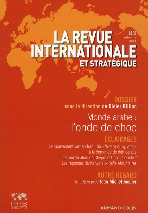 Revue Internationale Et Strategique T.83; Monde Arabe : L'Onde De Choc