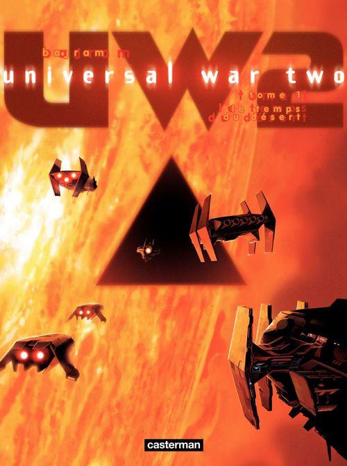 Universal War Two (Tome 1) - Le Temps du désert  - Denis Bajram
