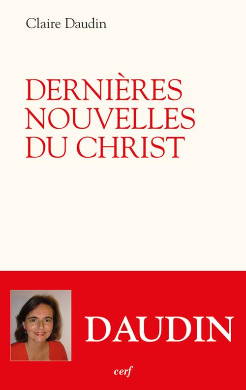 Dernières nouvelles du Christ