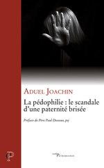 Vente Livre Numérique : La pédophilie : le scandale d'une paternité brisée  - Aduel Joachin - Joachin - Dossous