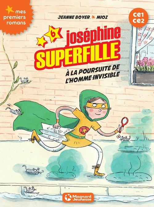 Joséphine Superfille T.6 ; à la poursuite de l'homme invisible