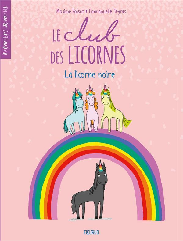 Le club des licornes T.1 ; la licorne noire