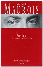 Ariel ou la vie de shelley - (*)