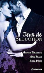 Vente EBooks : Jeux de séduction ; une exquise provocation, à la merci de son ennemi, une si troublante vengeance  - Julia James - Melanie Milburne - Maya Blake
