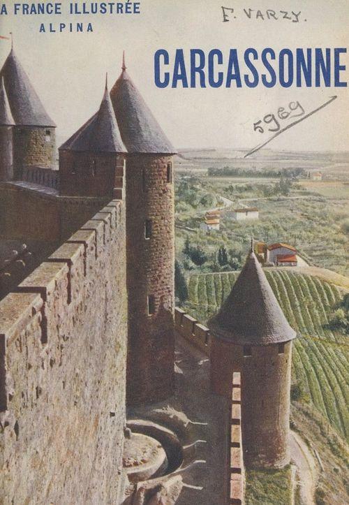 Carcassonne et ses environs  - Félix Varzy