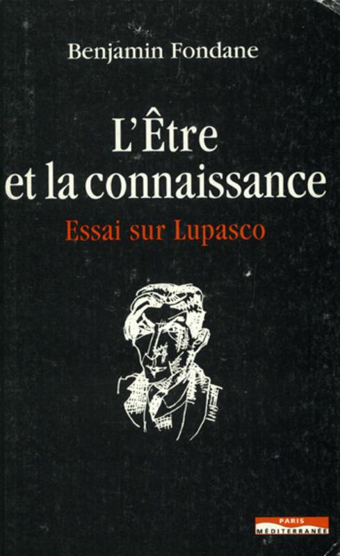 L'être et la connaissance ; essai sur Lupasco