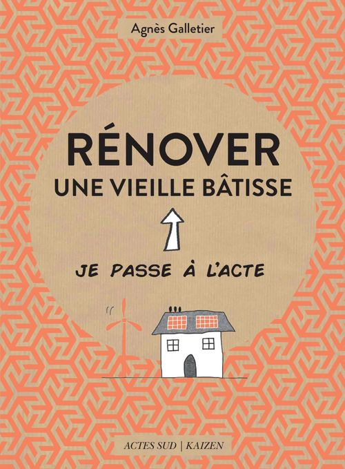 Rénover une vieille bâtisse  - Agnès Galletier  - Pome Bernos