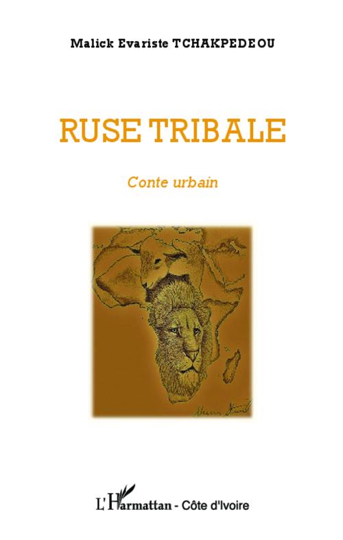Ruse tribale ; conte urbain