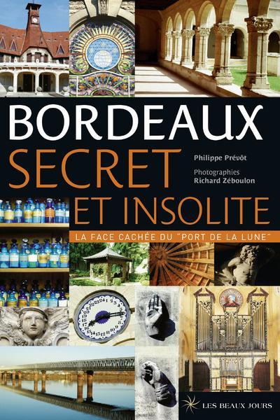 Bordeaux ; secret et insolite