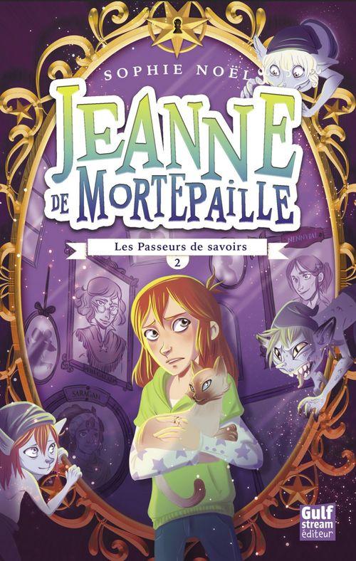Jeanne de Mortepaille t.2 ; les passeurs de savoirs