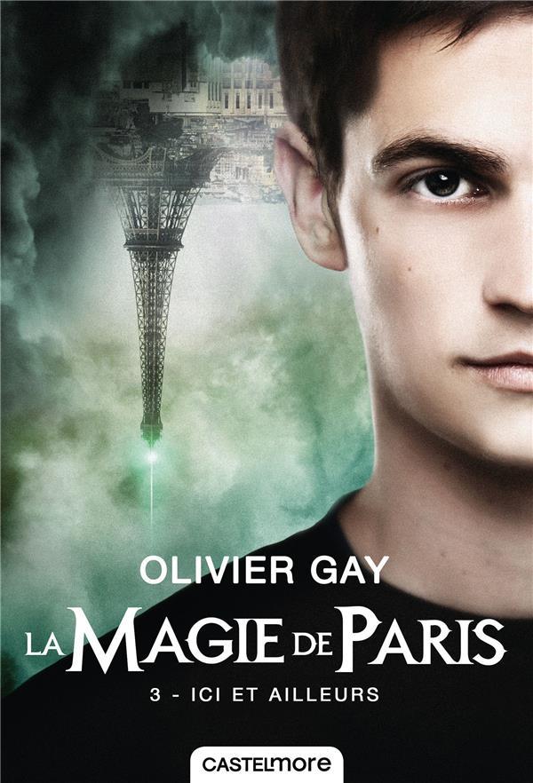 La magie de Paris T.3 ; ici et ailleurs