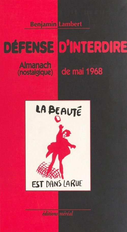 Défense d'interdire : Almanach (nostalgique) de mai 1968