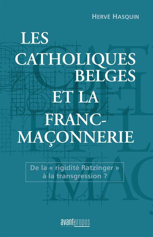 Les catholiques belges et la franc-maçonnerie - de la