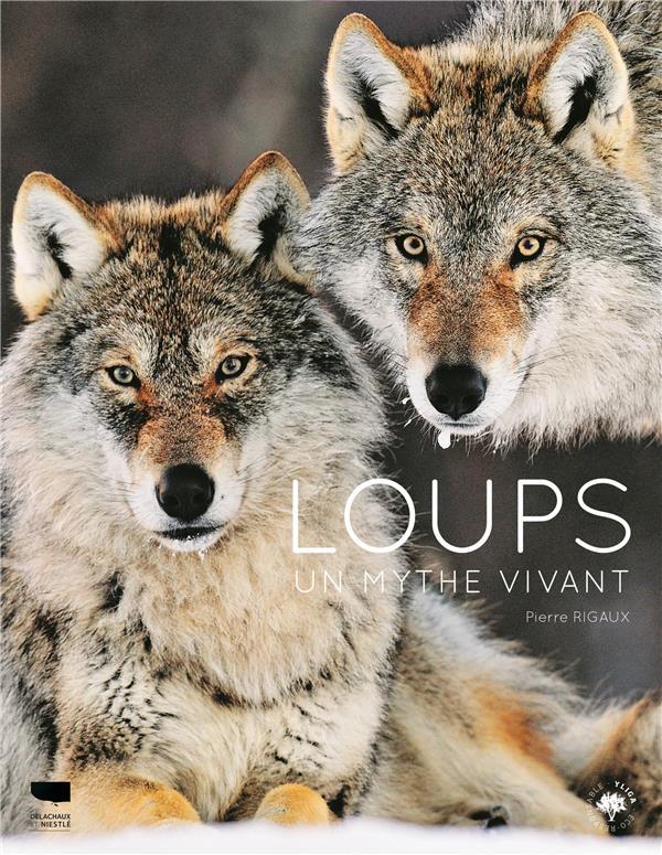 Loups ; un mythe vivant