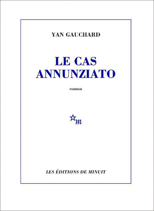 Le Cas Annunziato  - Yan Gauchard