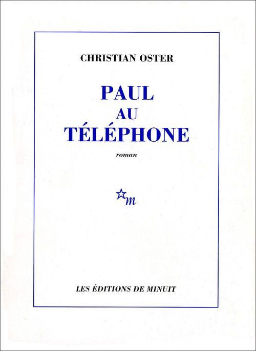 Paul au téléphone  - Christian Oster