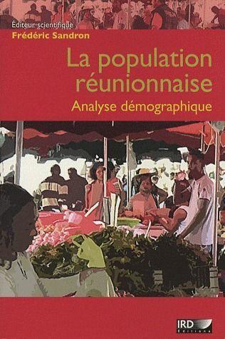 La population réunionnaise ; analyse démographique