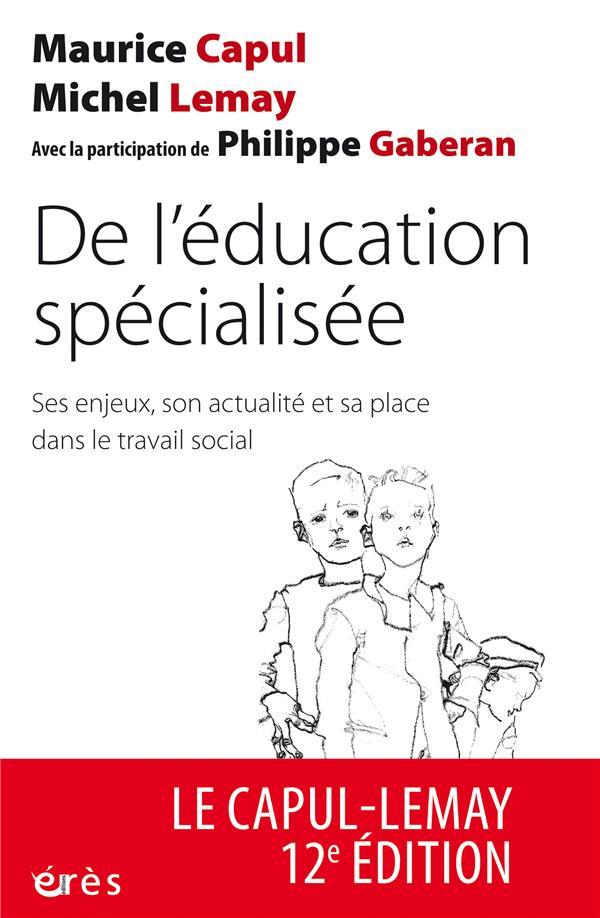 De l'éducation spécialisée ; ses enjeux, son actualité et sa place dans le travail social (12e édition)