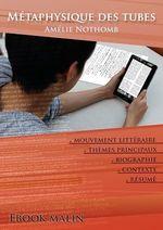 Vente Livre Numérique : Fiche de lecture Métaphysique des tubes - Résumé détaillé et analyse littéraire de référence  - Amélie Nothomb