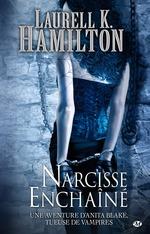 Narcisse Enchaîné  - Laurell K. Hamilton