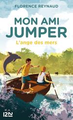 Vente EBooks : Mon ami Jumper T.2 ; l'ange des mers  - Florence REYNAUD