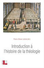 Vente Livre Numérique : Introduction à l'histoire de la théologie  - Pierre-Olivier Léchot