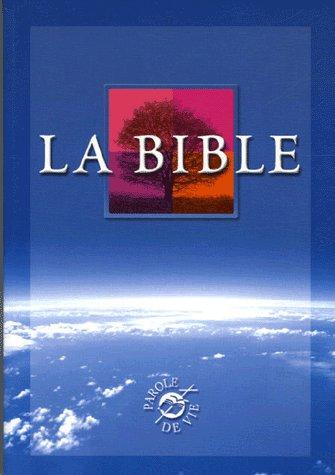 La Bible : ancien testament intégrant les livres deutérocanoniques et nouveau testament