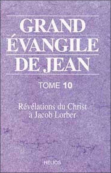Grand Evangile de Jean t.10