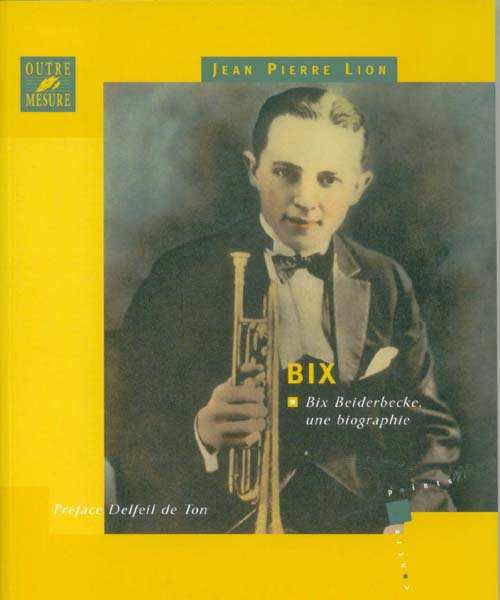 Bix beiderbecke, une biographie