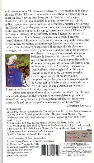 Les tres riches heures du duc de Berry ; dans ce joyau du gothique international se croisent des influences flamandes, rhénanes, française, italienne, orientales et antiques