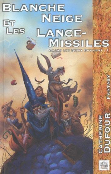 Blanche neige et les lance-missiles - quand les dieux buvaient t. 1