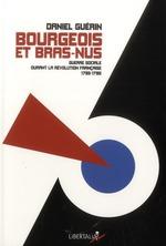 Couverture de Bourgeois et bras nus ; guerre sociale durant le révolution française (1793-1795)