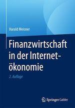 Finanzwirtschaft in der Internetökonomie  - Harald Meisner