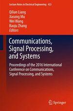 Communications, Signal Processing, and Systems  - Jiasong Mu - Wei Wang - Baoju Zhang - Qilian Liang