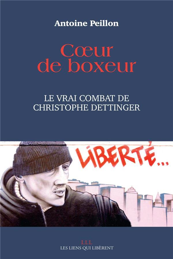 Coeur de boxeur ; le vrai combat de Christophe Dettinger