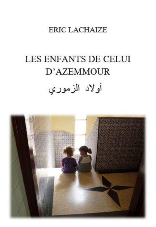 LES ENFANTS DE CELUI D'AZEMMOUR