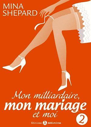 Mon milliardaire, mon mariage et moi t.2