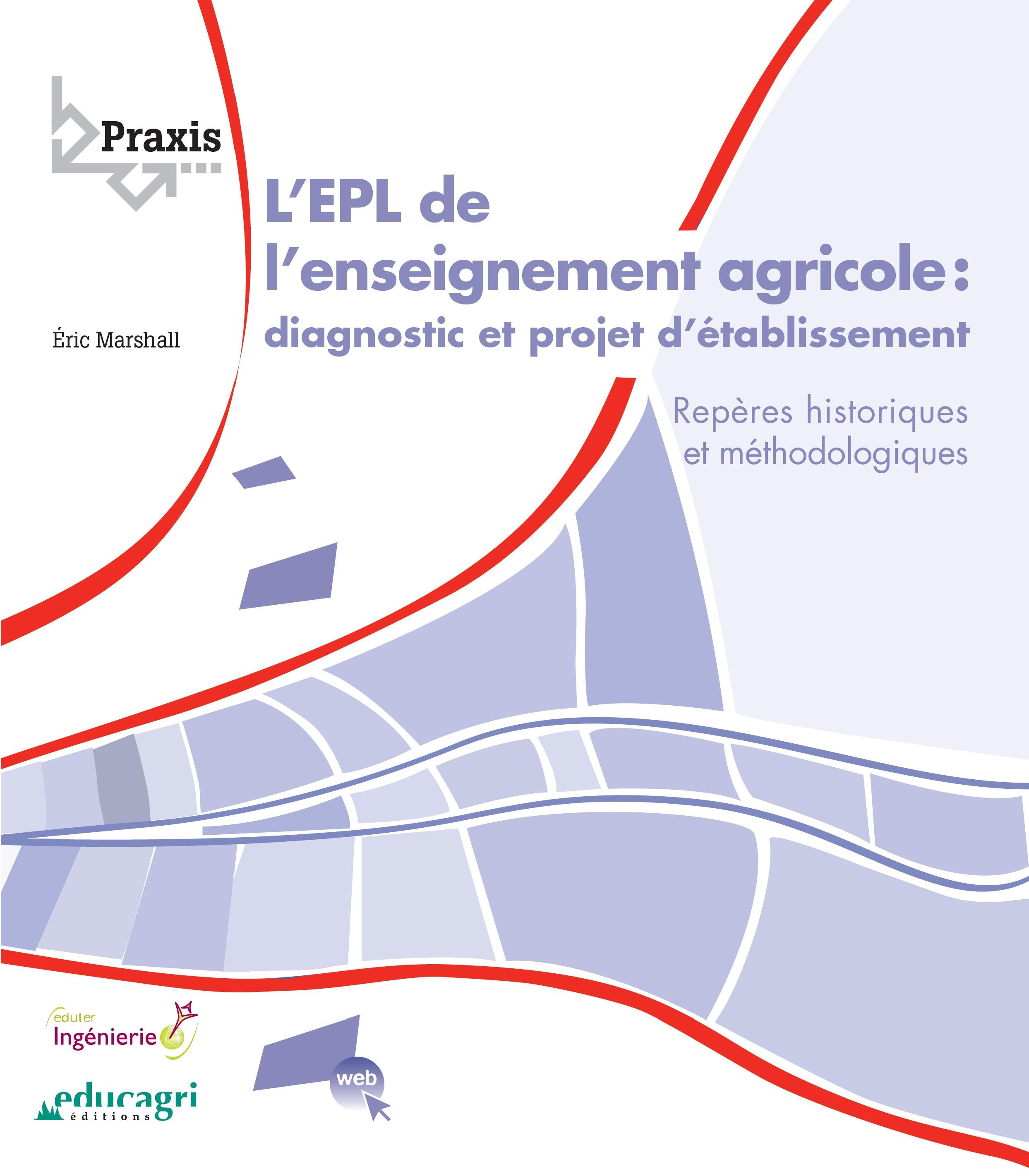 L'EPL de l'enseignement agricole : diagnostic et projet d'établissement ; repères historiques et méthodologiques