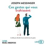 Vente AudioBook : Ces gestes qui vous trahissent  - Joseph Messinger