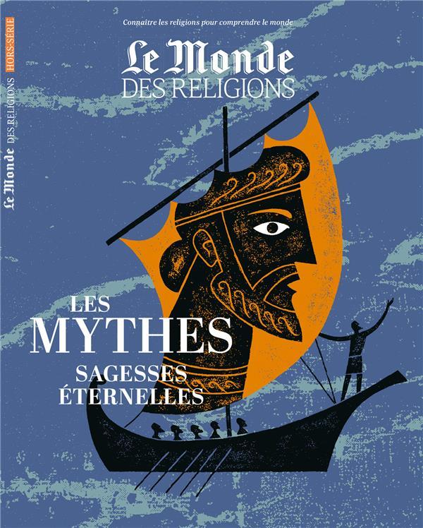 Le monde des religions hors serie ; les mythes source de sagesse