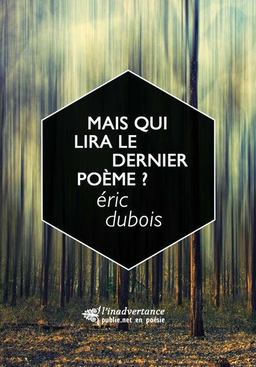 Mais qui lira le dernier poème ?