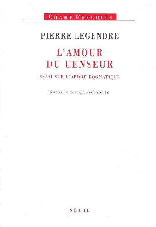 L'amour du censeur ; essai sur l'ordre dogmatique